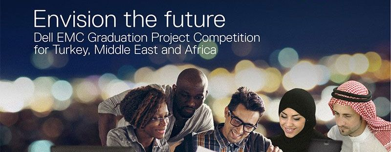 Dell EMC Graduation Project Competition for Turkey, Middle East and Africa