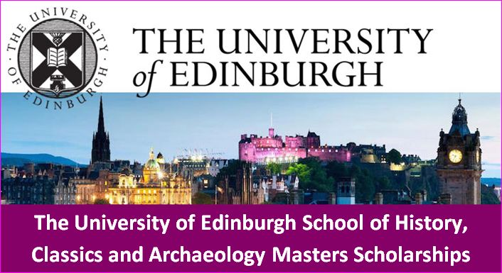 University of Edinburgh School of History, Classics and Archaeology Masters Scholarships